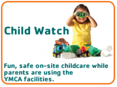 Child Watch is an on-site childcare option for members and guests.